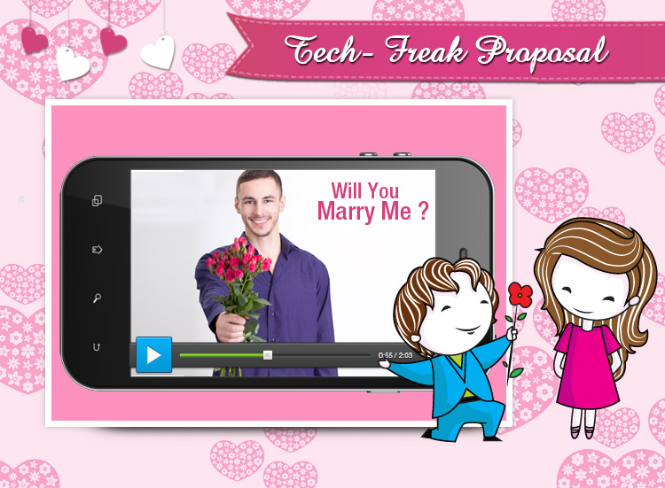 If you are a tech-freak, A lovely proposal video for your lover would be  a treat.