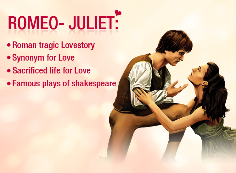 A Synonym of Love they are, Romeo & Juliet an Immortal Love Story