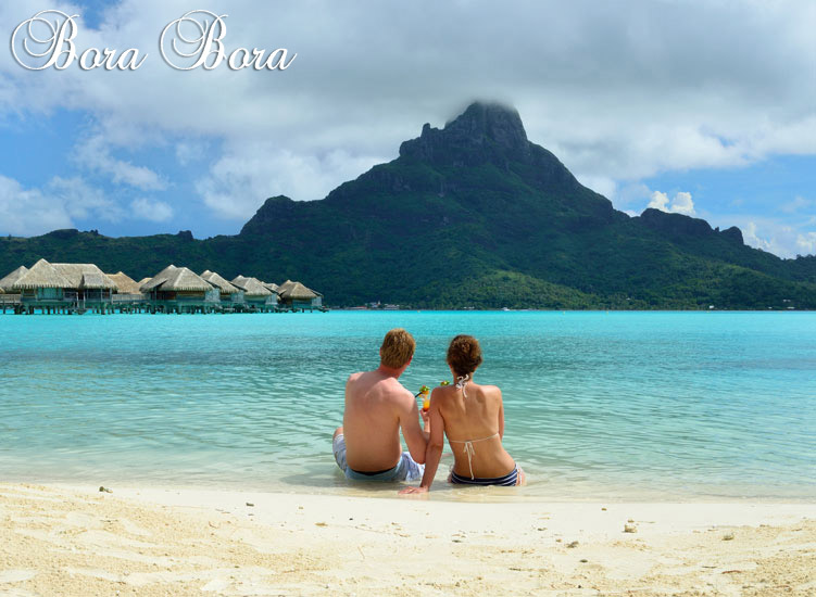 Bora Bora - Sparkling water, shimmering sand, you and I hand in hand.