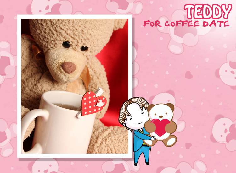 A teddy can help you express your emotion, Can We have a coffee together you can mention.