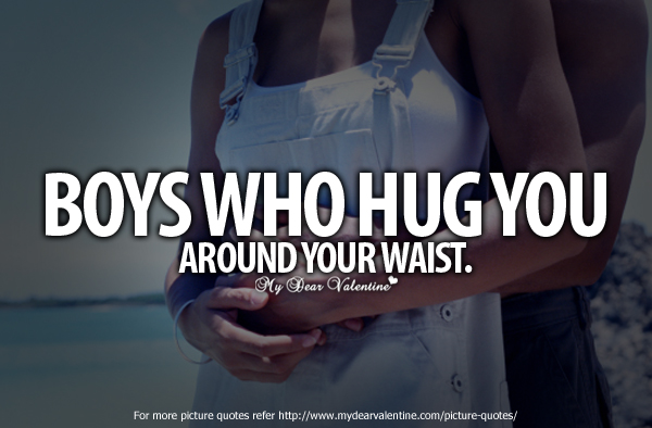 Boys who hug you