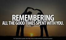 Cute Love Quotes - Remembering all the good times