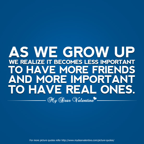 As we grow up we realize