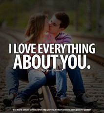 I love everything about you