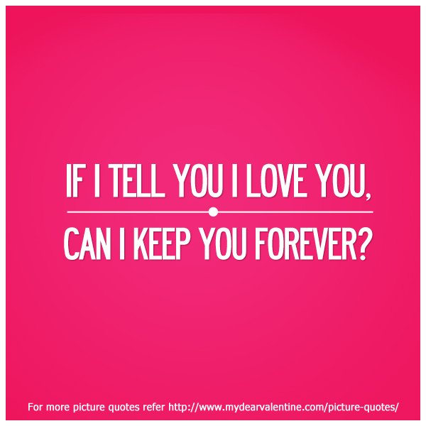 I love you quotes - If I tell you