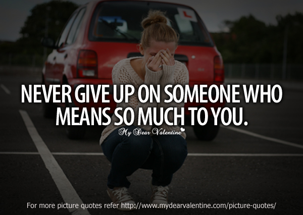 Never Give Up On Love Quotes : Pics Photos - Never Give Up On Love 174184 Jpg I