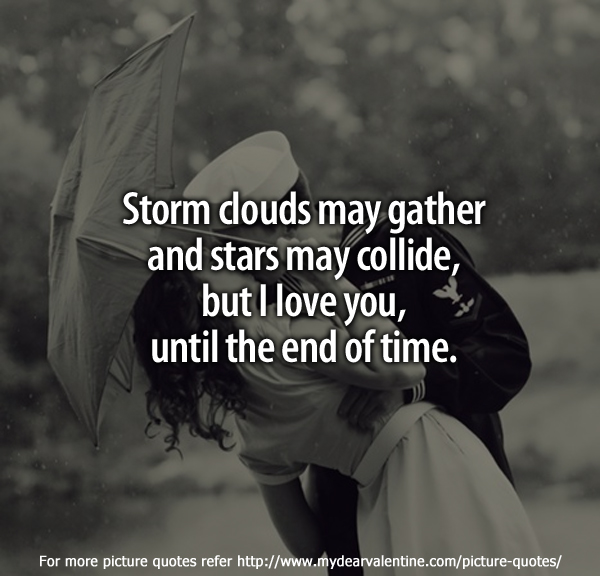I love you quotes - Storm clouds may gather
