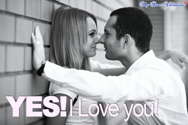 I love you quotes - Yes! I love you!