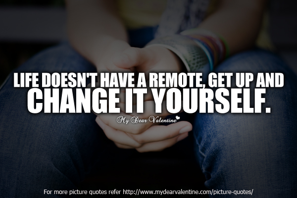 Life does not have a remote