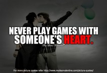 Love hurts quotes - Never play games