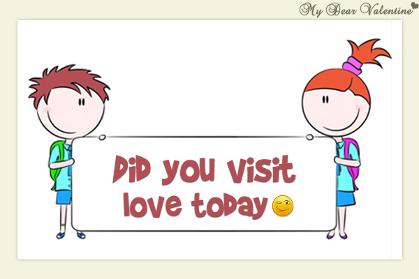 Love quotes - Did you visit love today