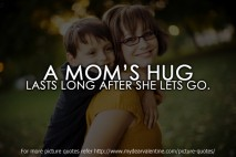 Love quotes - A Moms hug lasts