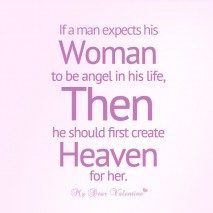 Love quotes for her - If a man expects his woman