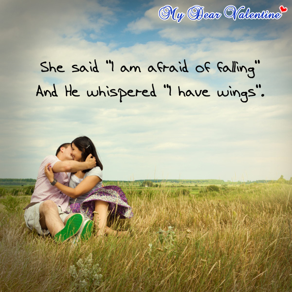 Love quotes for him - She said, I am afraid
