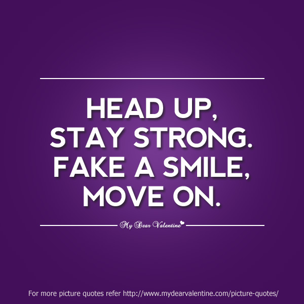 Motivational Quotes - Head up, stay strong