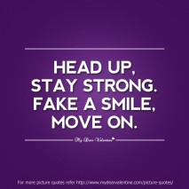 Head up, stay strong