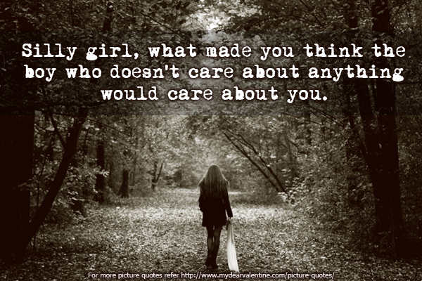 Silly girl, what made you
