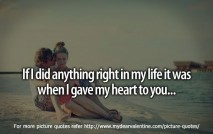 Sad love quotes - If I did anything right