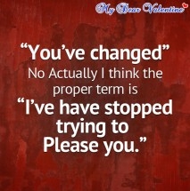 Sad love quotes - You've changed, no actually I