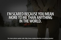 Sweet love quotes - I m scared because