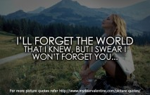 Sweet love quotes - I will forget the world