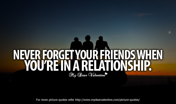 Beautiful Friendship Quotes - Never forget your friends