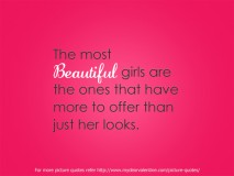 Beautiful Love Quotes - The most beautiful girls are