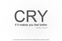 Being Hurt by Someone You Love Quotes - Cry if it makes you feel better