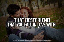 Being in Love with Your Best Friend Quotes - That best friend