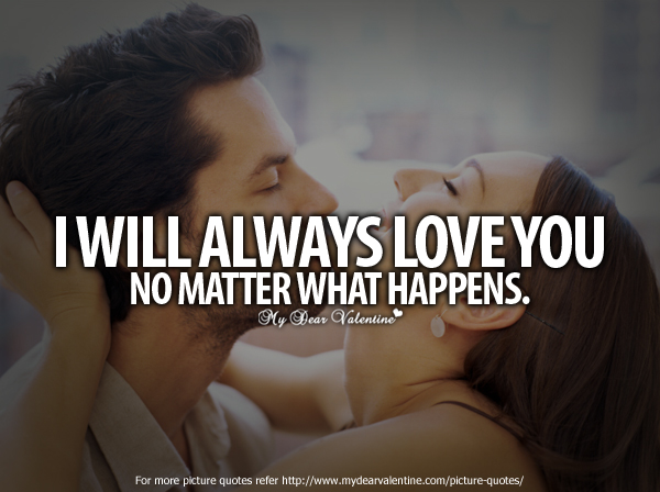 I Will Always Love You Quotes For Him Tumblr : Boyfriend Quotes - I will always love you