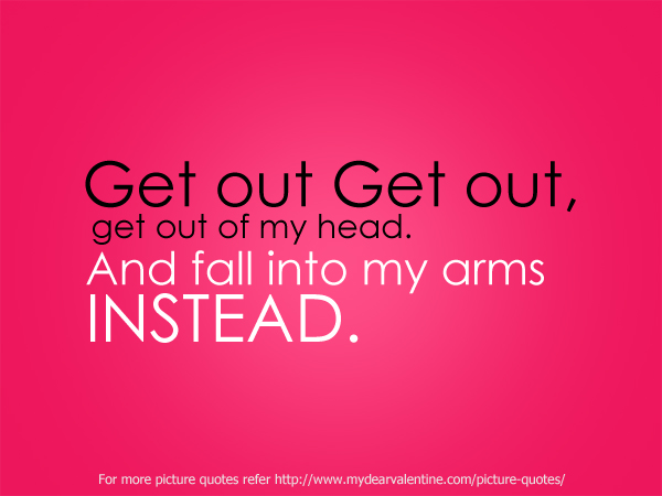 Crush Quotes - Get out Get out