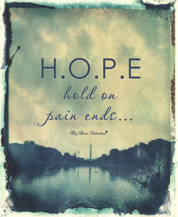 cute life quotes - Hope hold on pain ends