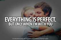 Cute Quotes for Him - Everything is perfect