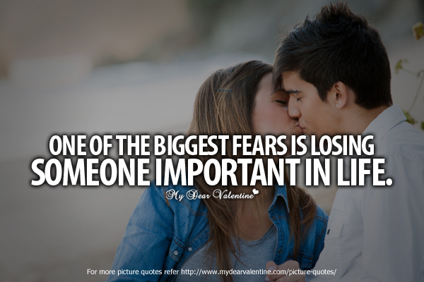 Deep Love Quotes - One of the biggest fears