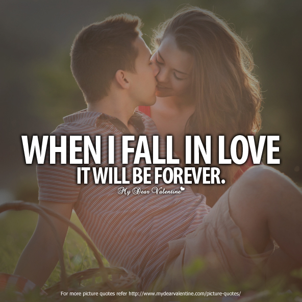 Falling in Love Quotes - When I fall in love