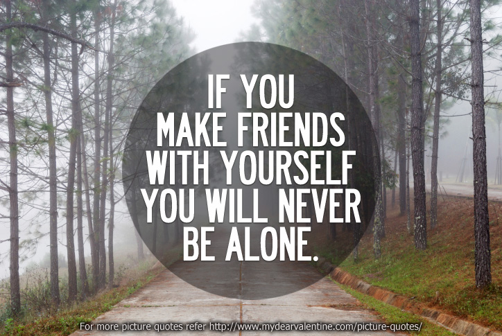 friendship quotes - If you make friends