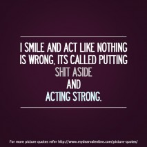 funny friendship quotes - I smile and act
