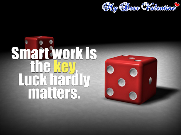 funny life quotes - Smart work is the key,