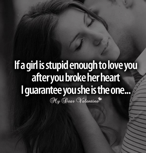 girlfriend quotes - If a girl is stupid enough