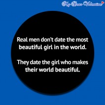 girlfriend quotes - Real men don't date