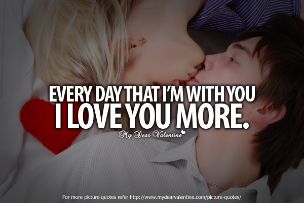 Love You Quotes for Her - Everyday that I am