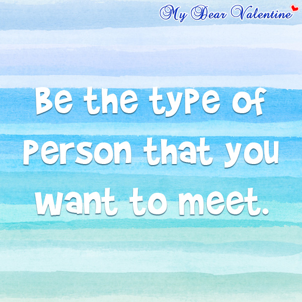 inspirational quotes - Be the type of person