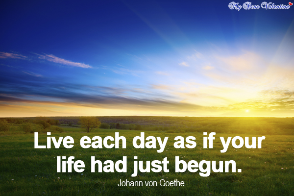inspirational quotes - Live each day as if