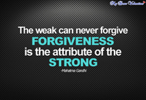 inspirational quotes - The weak can never forgive.