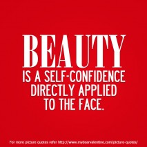 life quotes - Beauty is a self confidence