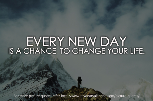 Quotes About New Life Inspiration Every New Day Is A
