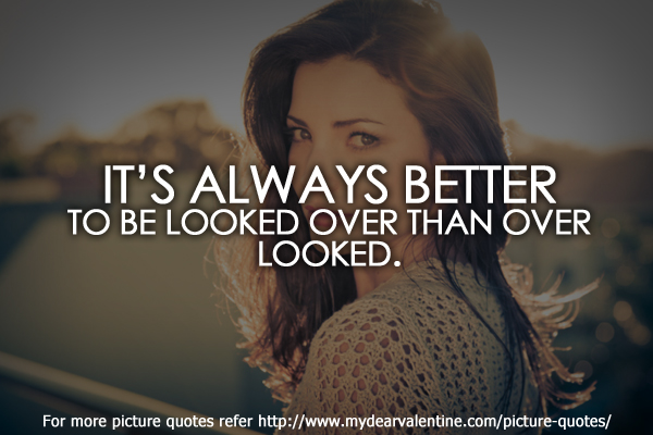 life quotes - Its always better to be