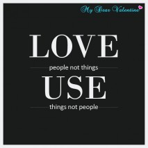life quotes - Love people not things, use