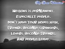 life quotes - Nothing is permanent. Especially people.