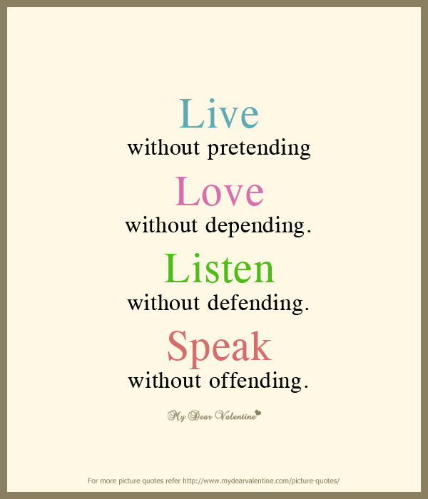 Life Quotes - Live without pretending